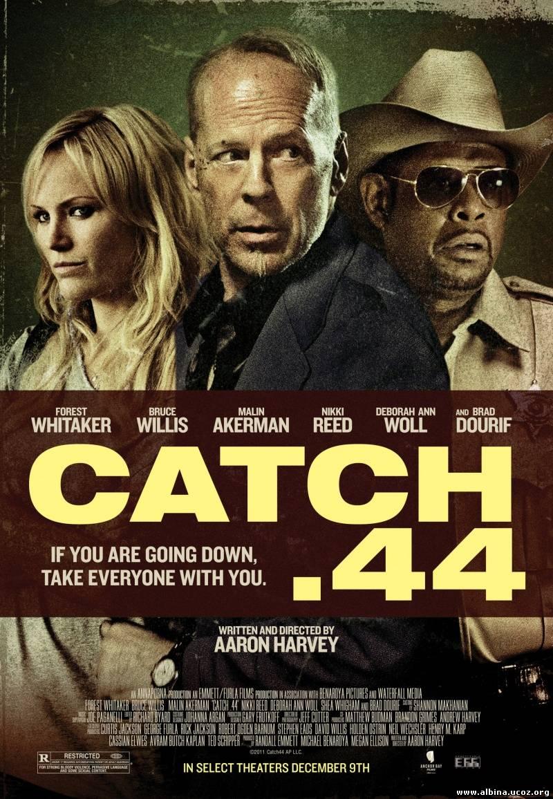 Смотреть онлайн: Уловка .44 (2011) / Catch .44